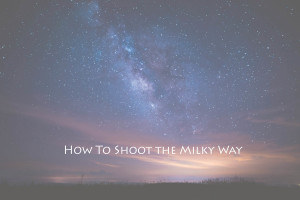 how to shoot the milky way