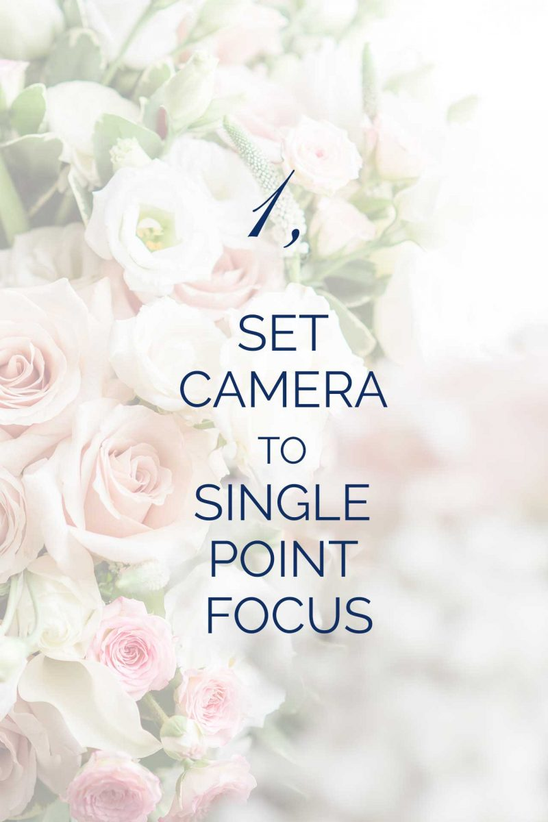 set camera to single point focus. photography tip_1