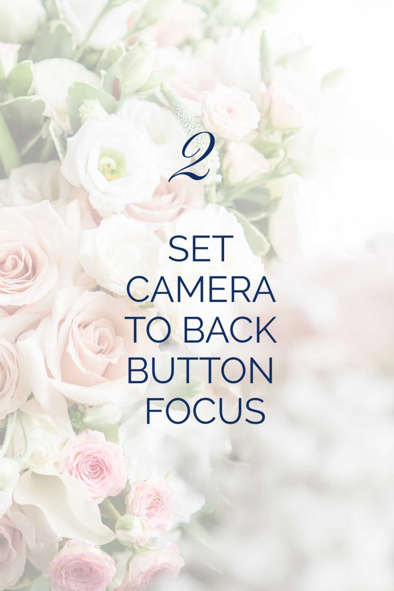 set camera to BackButton Focus. Photography tip 2