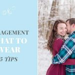 Engagement Session | What to Wear
