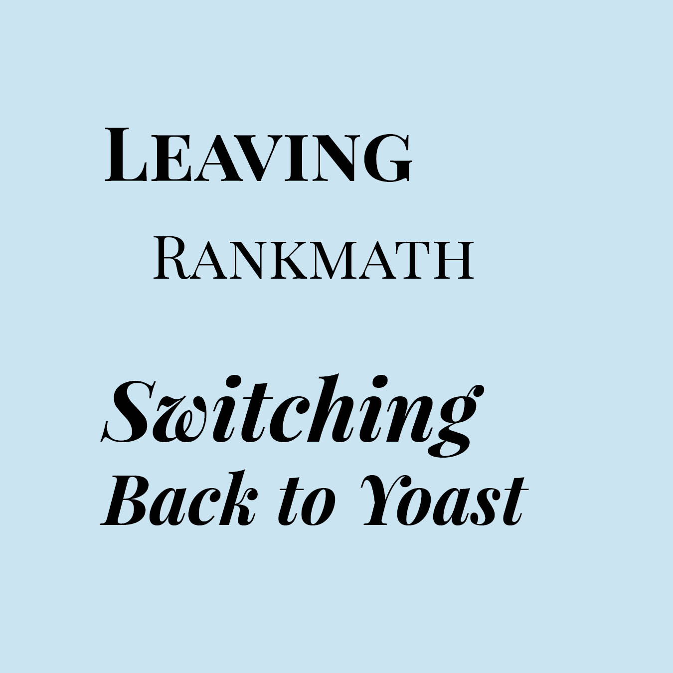 Leaving Rankmath to Yoast